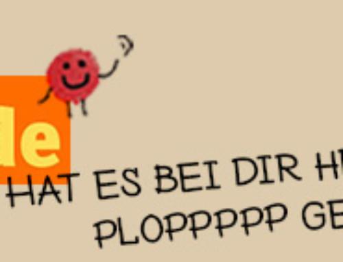 PLOPPPPP steht für mehr Freundlichkeit und dein persönliches Glück!